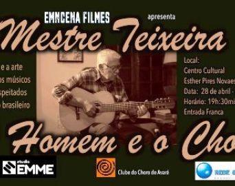 Lançamento do Documentário sobre Mestre Teixeira será no dia 28