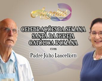 Padre Júlio Lancellotti explica o significado da Semana Santa