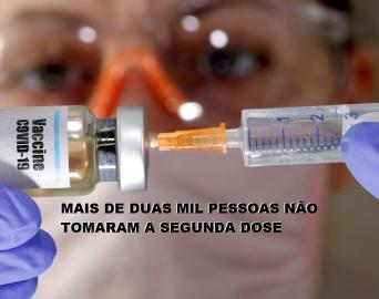 Faltosos da segunda dose chegam a 2 mil e Saúde emite novo alerta